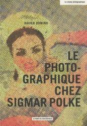 Le photo-graphique chez Sigmar Polke - Couverture - Format classique
