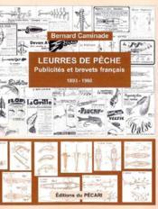 Les leurres de peches: publicites et brevets francais 1893-1960 - Couverture - Format classique
