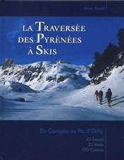 La traversée des Pyrénées à skis ; du Canigou au Pic d'Orhy - Couverture - Format classique