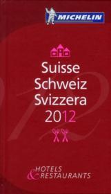 GUIDE ROUGE ; Suisse ; hotels & restaurants (édition 2012) - Couverture - Format classique