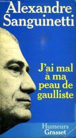 J Ai Mal A Ma Peau De Gaulliste. - Couverture - Format classique
