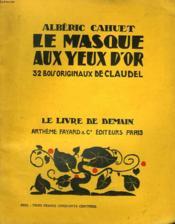 Le Masque Aux Yeux D'Or. 32 Bois Originaux De Claudel. Le Livre De Demain N° 121. - Couverture - Format classique