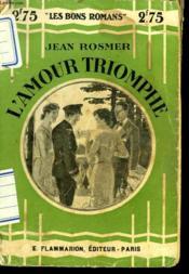 L'Amour Triomphe. Collection : Les Bons Romans . - Couverture - Format classique