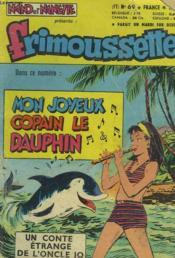 Frimoussette N°69. Mon Joyeux Copain Le Dauphin / Un Conte Etragnge De L'Oncle Jo. - Couverture - Format classique