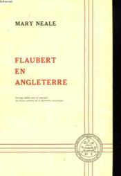 Flaubert En Angleterre. Etude Sur Les Lecteurs Anglais De Flaubert - Couverture - Format classique