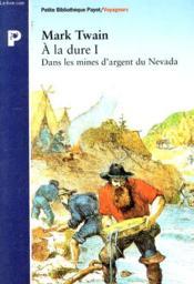 A La Dure / I. Dans Les Mines D'Argents Du Nevada - Couverture - Format classique