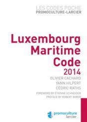 Luxembourg maritime code 2014 - Couverture - Format classique