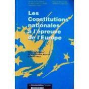 Les constitutions nationales a l'epreuve de l'europe - Couverture - Format classique