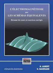 L'electromagnetisme par les schemas equivalents - Intérieur - Format classique