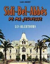 Sidi-Bel-Abbès de ma jeunesse t.2 ; les alentours - Couverture - Format classique