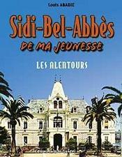 Sidi-Bel-Abbès de ma jeunesse t.2 ; les alentours - Intérieur - Format classique