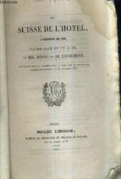 Le Suisse De L'Hotel Anecdote De 1816 Vaudeville En Un Acte. - Couverture - Format classique