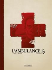 L'ambulance 13 T.9 ; pourquoi ? - Couverture - Format classique