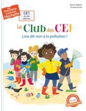 Mes premières lectures ; le club des CE1 : Lina dit non à la pollution - Couverture - Format classique