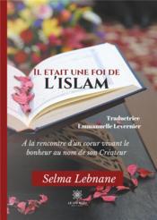 Il était une foi de l'islam - Couverture - Format classique