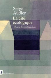 La cité écologique ; pour un éco-républicanisme - Couverture - Format classique