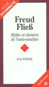 Freud Fliess ; Mythe Et Chimere De L'Autoanalyse - Couverture - Format classique