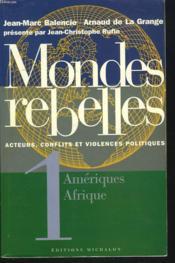 Mondes rebelles t.1 ; Amériques, Afrique - Couverture - Format classique