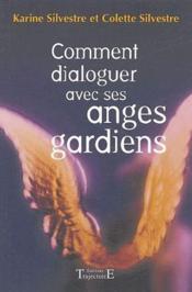 Comment dialoguer avec ses anges gardiens - Couverture - Format classique