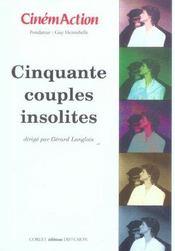 Cinemaction n 114 cinquante couples insolites - Intérieur - Format classique