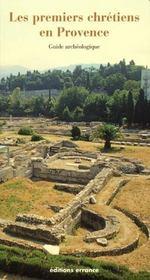 Les premiers chrétiens en provence - Intérieur - Format classique