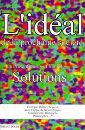 L'idéal de la prochaine société, prétentieuses et humbles solutions - Couverture - Format classique