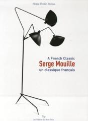 Serge Mouille ; un classique français - Couverture - Format classique