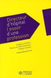 Directeur d'hôpital ; l'essor d une profession - Couverture - Format classique