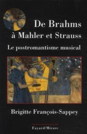 De Brahms à Mahler et Strauss ; le postromantisme musical - Couverture - Format classique
