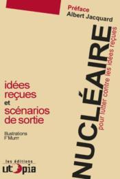 Nucléaire ; pour lutter contre les idées reçues - Couverture - Format classique
