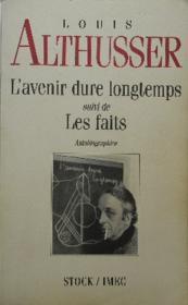 L'AVENIR DURE LONGTEMPS suivi de Les faits. Autobiographies. - Couverture - Format classique