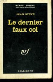 Le Dernier Faux Col. Collection : Serie Noire N° 757 - Couverture - Format classique