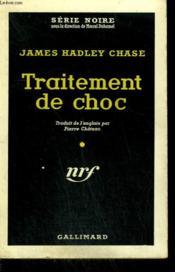 Traitement De Choc. ( Shock Treatment ). Collection : Serie Noire N° 450 - Couverture - Format classique