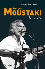 Georges Moustaki ; une vie - Couverture - Format classique