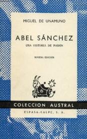Abel Sanchez, Una Historia De Pasion, Colección Austral, N° 112 - Couverture - Format classique