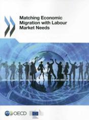 Matching economic migration with labour market needs - Couverture - Format classique