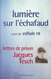 Lumière sur l'échafaud ; Jacques Fesch : lettres de prison - Intérieur - Format classique