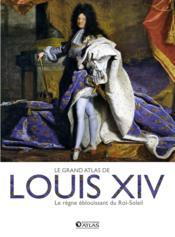 Louis XIV ; le règne éblouissant du Roi-Soleil - Couverture - Format classique