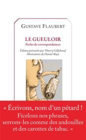 Le gueuloir ; perles de correspondances - Couverture - Format classique