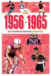 Né en 1946 ; 1956-1965 ; mes premières émotions sportives - Couverture - Format classique