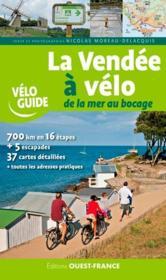 La Vendée à vélo ; de la mer au Bocage - Couverture - Format classique