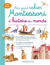 Mon grand cahier Montessori d'histoire du monde - Couverture - Format classique