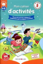 Mon cahier d'activités déclic lecture ; plus de 30 activités ludiques et progressives pour se préparer à la lecture - Couverture - Format classique