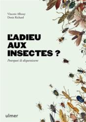 L'adieu aux insectes ? pourquoi ils disparaissent - Couverture - Format classique
