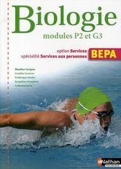 Biologie modules P2 et G3 ; option services spécialité services aux personnes ; BEPA - Intérieur - Format classique