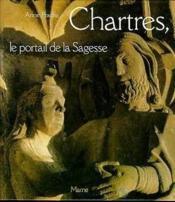 Chartres, le portail de la sagesse - Couverture - Format classique