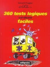 360 Tests Logiques Soi-Disant Faciles - Couverture - Format classique