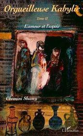 Orgueilleuse Kabylie T.2 ; L'Amour Et L'Espoir - Intérieur - Format classique