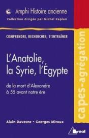 L'Anatolie, la Syrie, l'Egypte : de la mort d'Alexandre au réglement par Rome des affaires d'Orient (323-55 av. J.-C.) - Couverture - Format classique