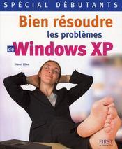 Spécial débutants ; bien résoudre les problèmes de windows xp - Intérieur - Format classique